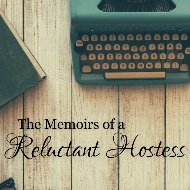 Memoirs of a Reluctant Hostess
