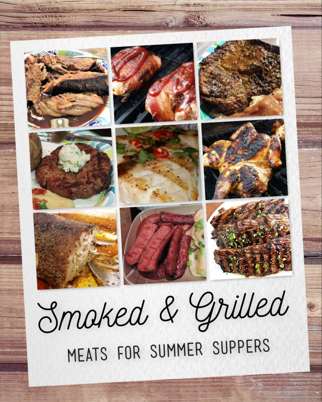 Smoked & Grilled Meats for summer supper