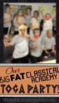 Our Big Fat End-of-the-school-year Classical Academy TogaParty